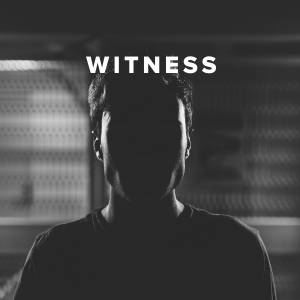 Worship Songs about Witness