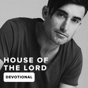 House Of The Lord Devotional