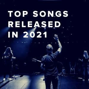 Top Worship Songs Released in 2021