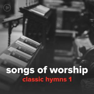 """Songs from """"Classic Hymns 1"""""""