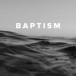 Christian Worship Songs about Baptism
