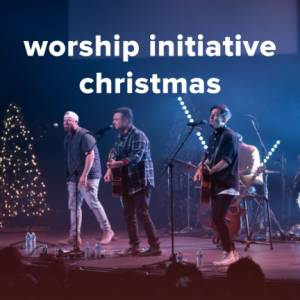 Sheet Music, chords, & multitracks for A Worship Initiative Christmas