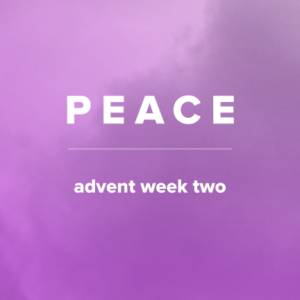 Songs of Peace for Advent (Week 2)