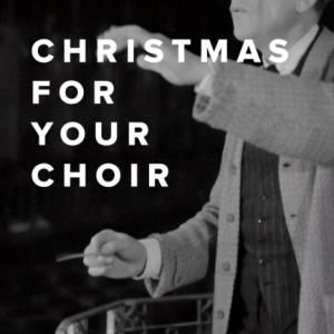 Sheet Music, chords, & multitracks for Christmas Songs for Your Church Choir