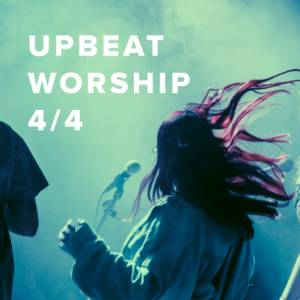 Sheet Music, chords, & multitracks for Upbeat Worship Songs in 4/4
