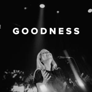 Sheet Music, chords, & multitracks for Worship Songs about Goodness