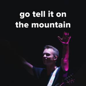 """Sheet Music, chords, & multitracks for Popular Versions of """"Go Tell It On The Mountain"""""""