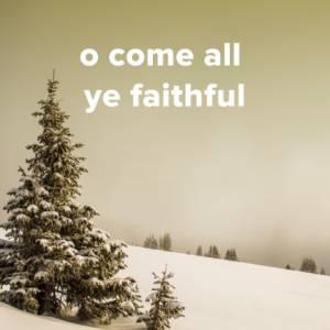 "Sheet Music, chords, & multitracks for Popular Versions of ""O Come All Ye Faithful"""