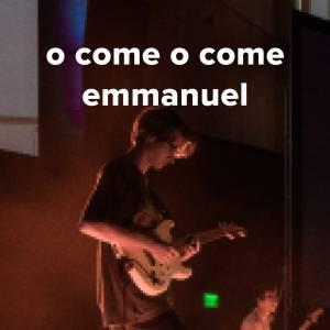 "Popular Versions of ""O Come O Come Emmanuel"""