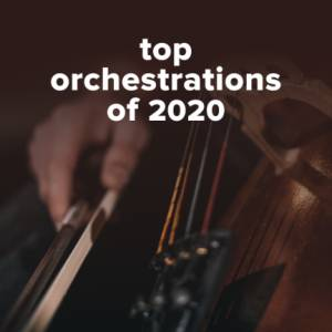 Sheet Music, chords, & multitracks for Top 100 Orchestrations of 2020