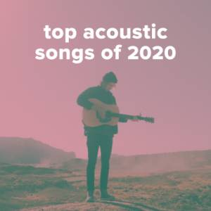 Sheet Music, chords, & multitracks for Top 100 Acoustic Worship Songs of 2020