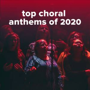 Sheet Music, chords, & multitracks for Top 100 Choral Worship Anthems of 2020