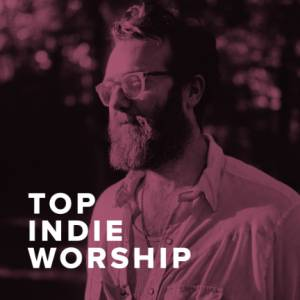 Sheet Music, chords, & multitracks for Top Indie Worship Songs