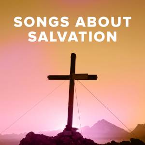Sheet Music, chords, & multitracks for Worship Songs about Salvation