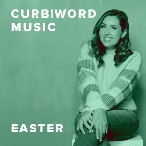 The Best Easter Worship Songs from CURB Word Music