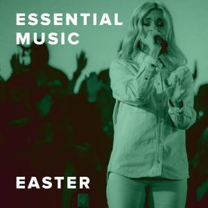 Sheet Music, chords, & multitracks for The Best Easter Worship Songs from Essential Music