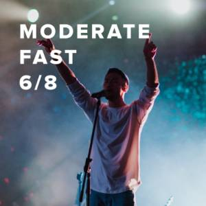 Moderate Fast Worship Songs in 6/8