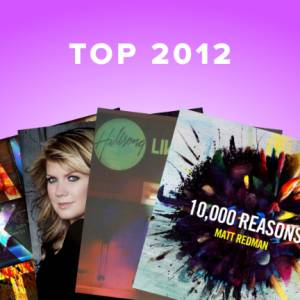 Sheet Music, chords, & multitracks for The Most Popular Worship Songs in 2012