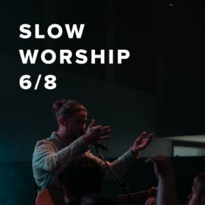 Sheet Music, chords, & multitracks for Slow Worship Songs in 6/8