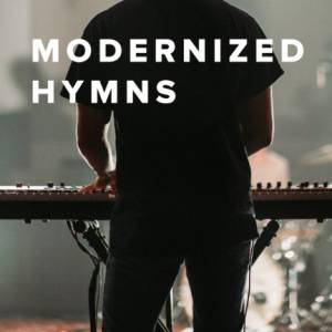 Sheet Music, chords, & multitracks for Top 25 Modernized Hymns