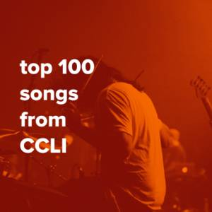 Sheet Music, chords, & multitracks for Top 100 Songs from CCLI