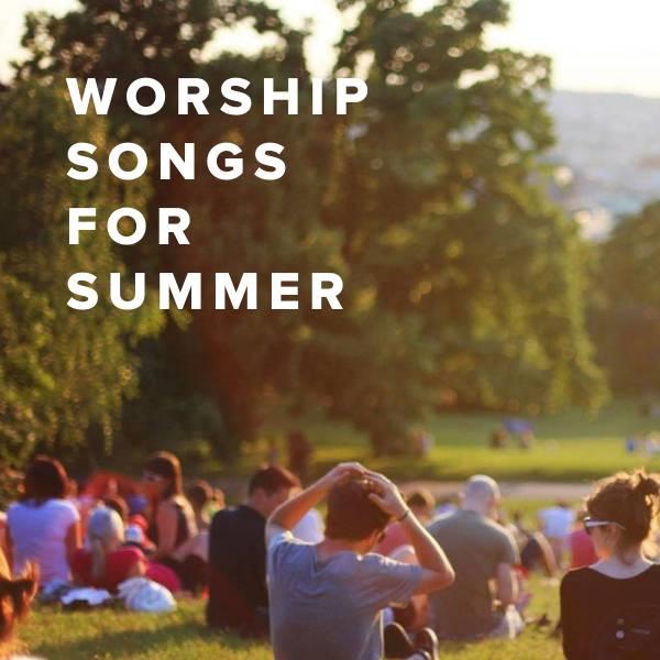 Sheet Music, Chords, & Multitracks for Top 20 Christian Worship Songs for the Summer