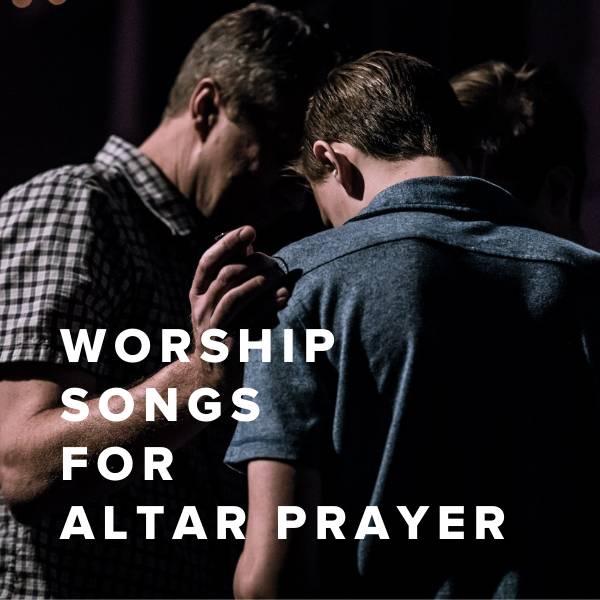 Sheet Music, Chords, & Multitracks for Christian Worship Songs For Altar Prayer