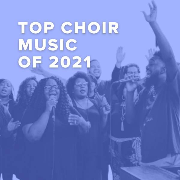 Sheet Music, Chords, & Multitracks for Top 100 Choir Music of 2021