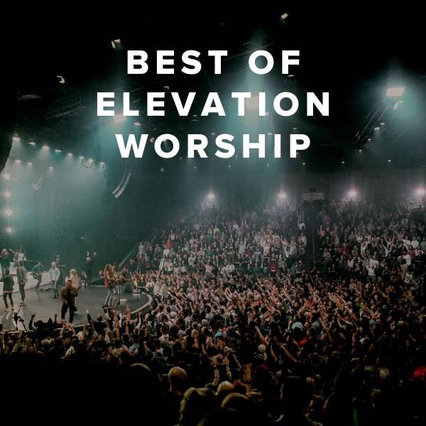 Sheet Music, Chords, & Multitracks for Best of Elevation Worship