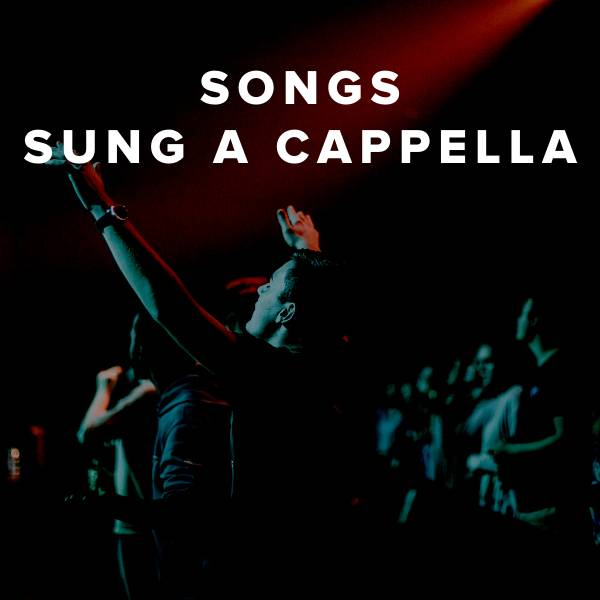 Sheet Music, Chords, & Multitracks for Best Modern Worship Songs to Sing A Capella