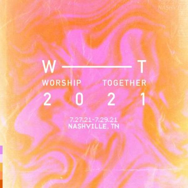 Sheet Music, Chords, & Multitracks for Worship Together Conference 2021