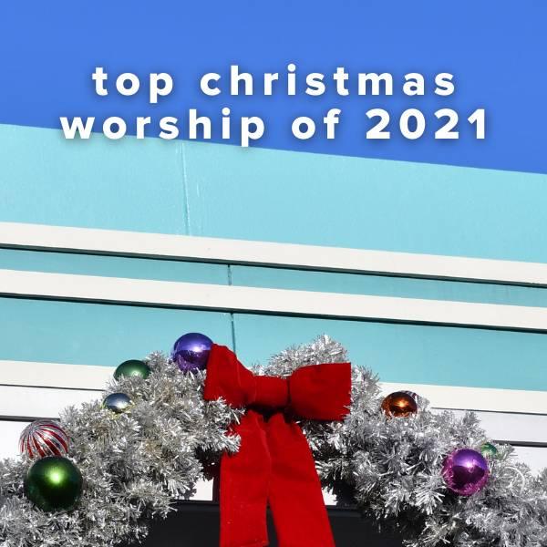 Sheet Music, Chords, & Multitracks for Top 100 Christmas Worship Songs of 2021