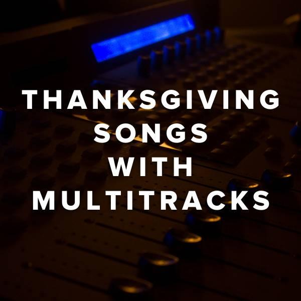 Sheet Music, Chords, & Multitracks for Thanksgiving Songs with Multitracks
