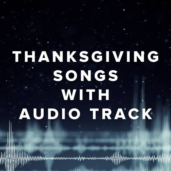 Sheet Music, Chords, & Multitracks for Thanksgiving Songs with an Audio Track