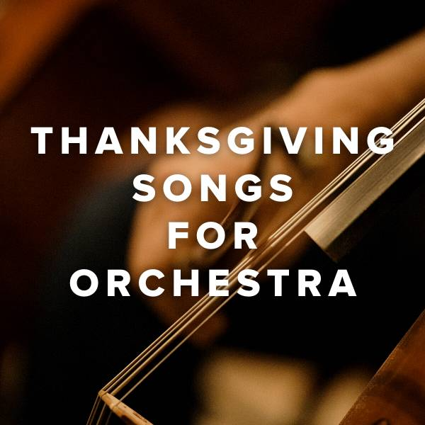 Sheet Music, Chords, & Multitracks for New Orchestrations for Thanksgiving