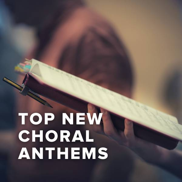 Sheet Music, Chords, & Multitracks for Top New Choral Anthems