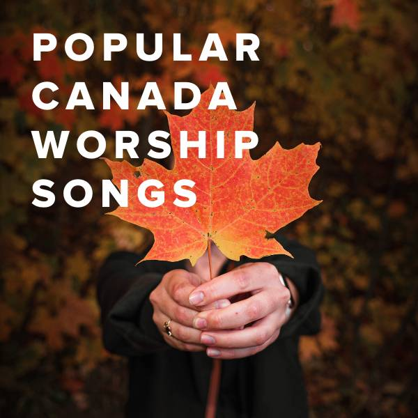 Sheet Music, Chords, & Multitracks for Popular Worship Songs in Canada