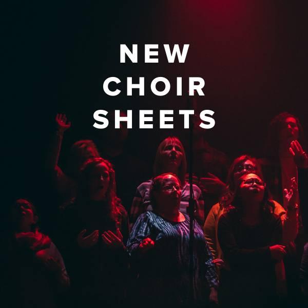Sheet Music, Chords, & Multitracks for New Choir Sheets Just Added