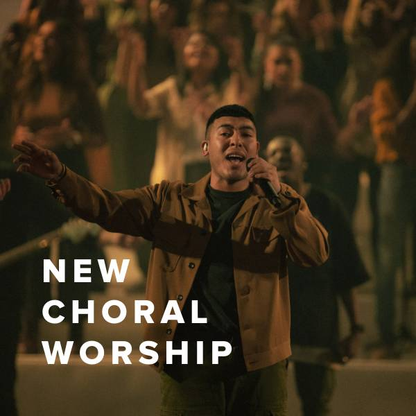 Sheet Music, Chords, & Multitracks for New Choral Worship Just Added