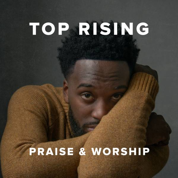 Sheet Music, Chords, & Multitracks for Top Rising Praise & Worship Songs