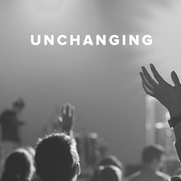 Sheet Music, Chords, & Multitracks for Worship Songs about God's Unchanging Love