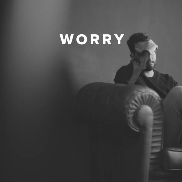 Sheet Music, Chords, & Multitracks for Worship Songs about Worry