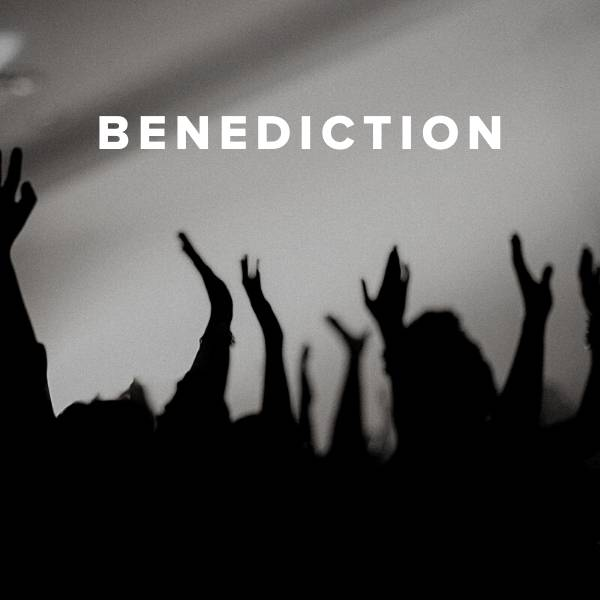 Sheet Music, Chords, & Multitracks for Christian Worship Songs and Hymns for the Benediction