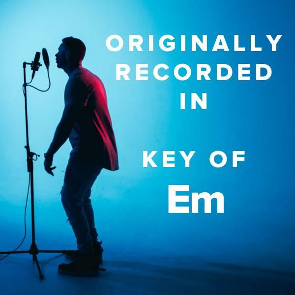 Sheet Music, Chords, & Multitracks for Worship Songs Originally Recorded in the Key of Em