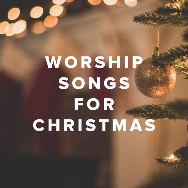 Sheet Music, Chords, & Multitracks for Worship Songs for Christmas