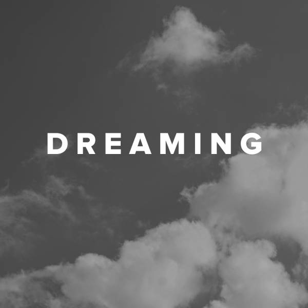 Sheet Music, Chords, & Multitracks for Worship Songs about Dreaming