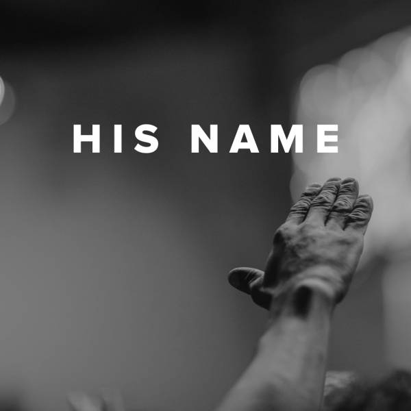 Sheet Music, Chords, & Multitracks for Worship Songs about His Name