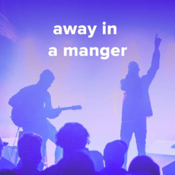 "Sheet Music, Chords, & Multitracks for Popular Versions of ""Away In A Manger"""