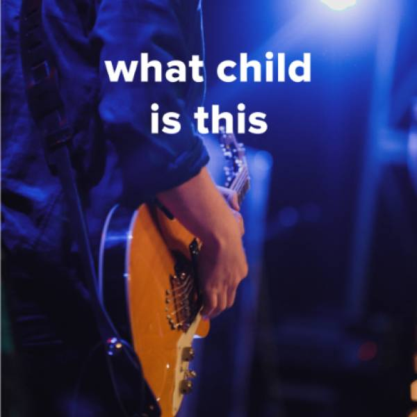 """Sheet Music, Chords, & Multitracks for Popular Versions of """"What Child Is This"""""""