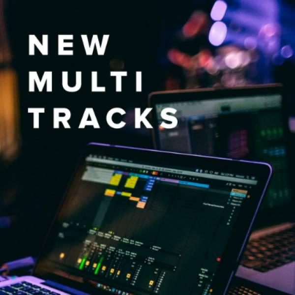 Sheet Music, Chords, & Multitracks for New Multi Tracks Just Added